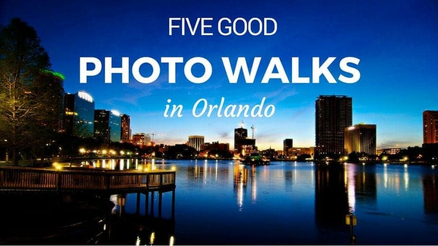 Five Good Photo Walks in Orlando