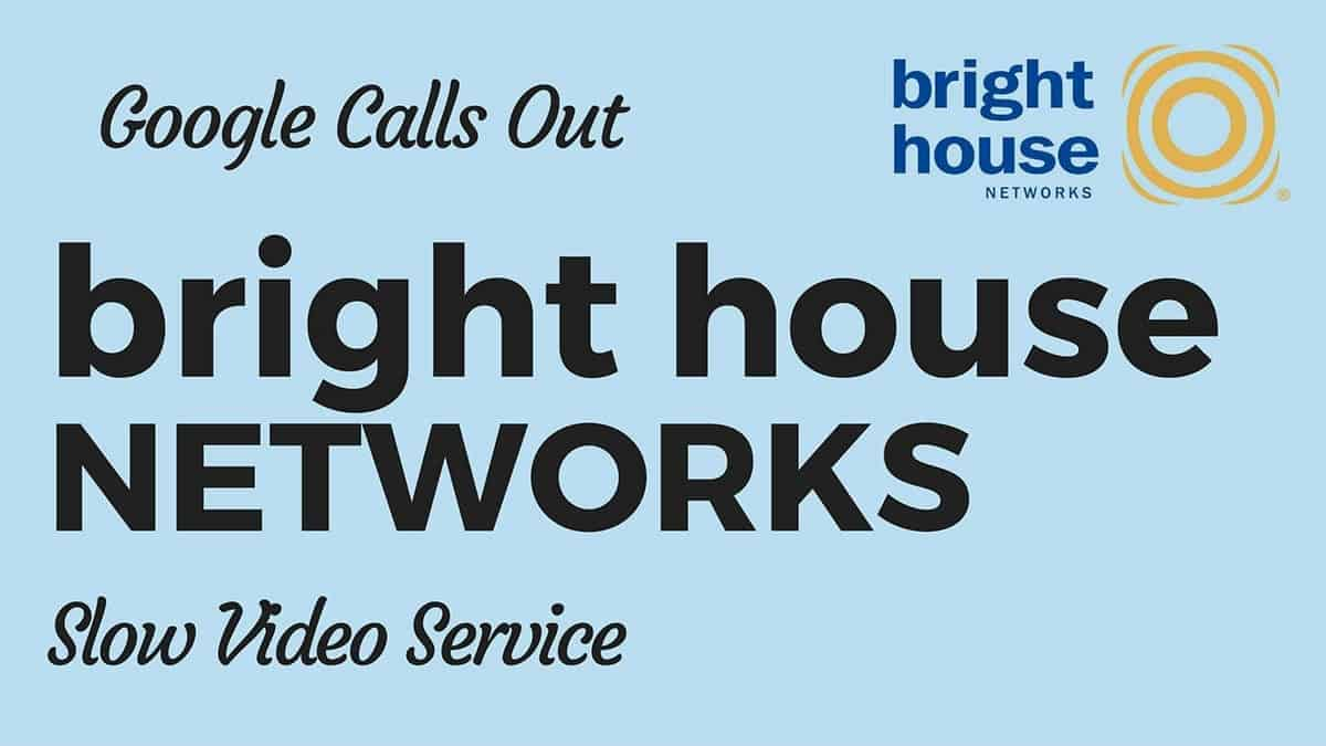 BrightHouse Throttling YouTube