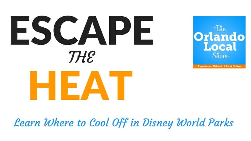 Escape the Heat in Disney World Parks