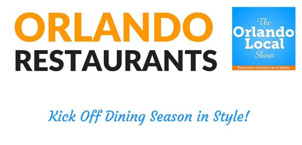 orlando restaurants kick off dining season in style