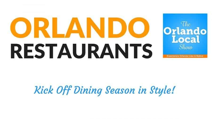 orlando restaurants kick off dining season in style