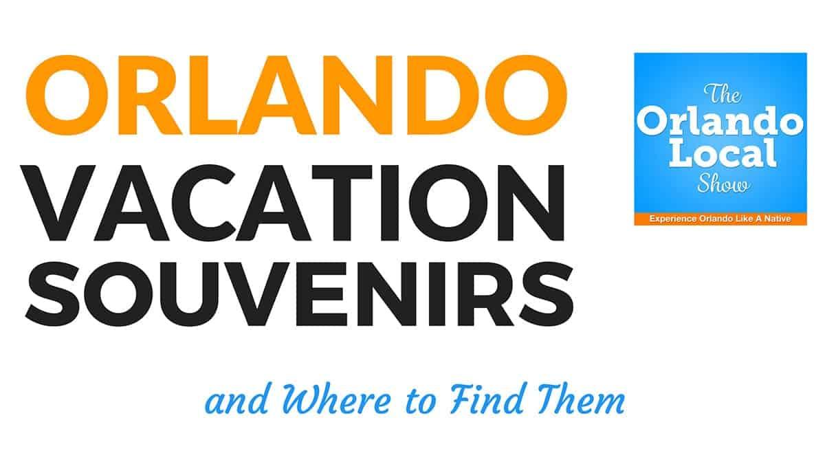 Orlando Vacation Souvenirs
