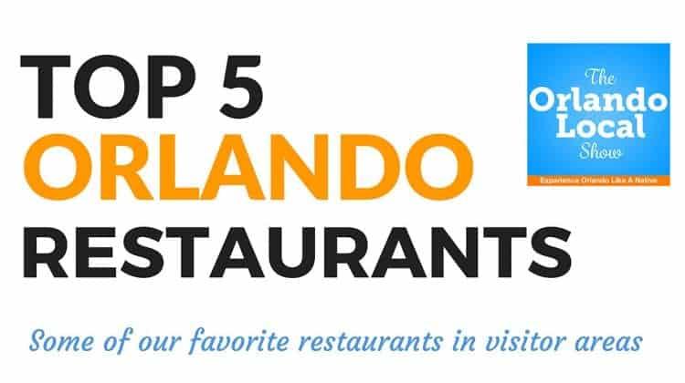 OL 014: Top 5 Orlando Restaurants We Love
