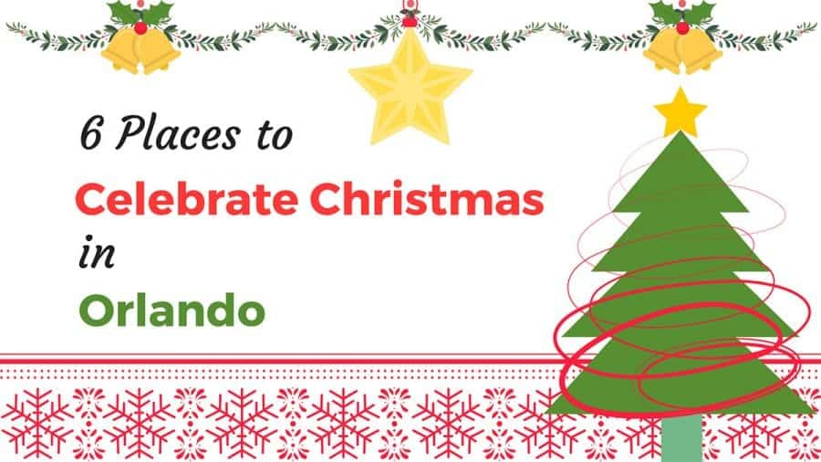6 Places to Celebrate Christmas in Orlando