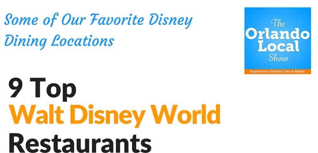 9 Top Walt Disney World Restaurants