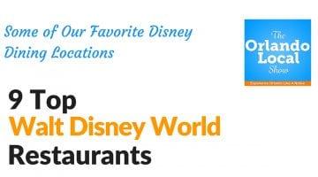 OL 021: Top 9 Walt Disney World Restaurants You Should Visit