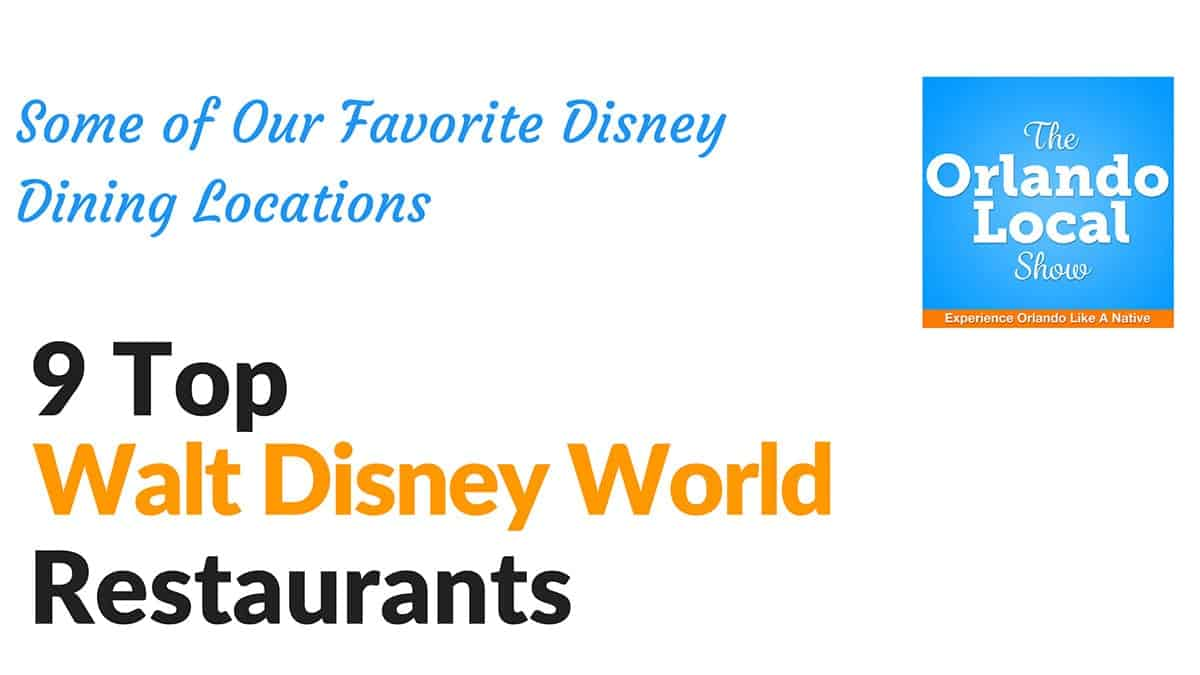 9 Top Walt Disney World Restaurants