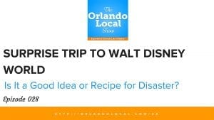 OL 028: Is a Surprise Trip to Walt Disney World Right for Your Family
