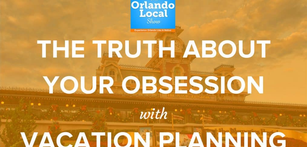 The Truth About Your Obsession with Vacation Planning