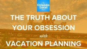 OL 027: The Truth About Your Obsession With Vacation Planning