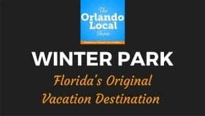 OL 26: Winter Park is the Original Florida Vacation Destination