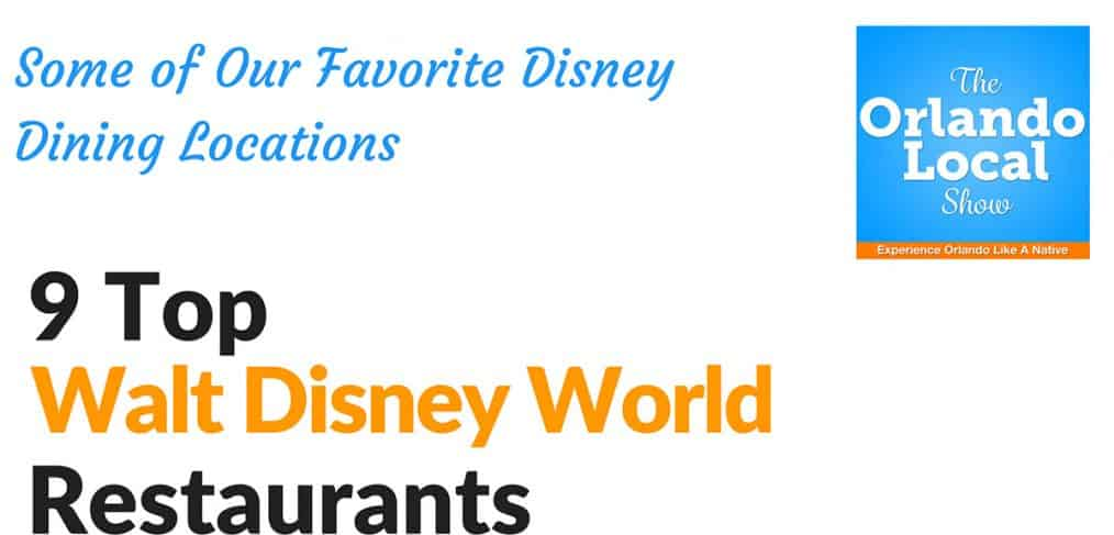 Our Top 9 Restaurants at Walt Disney World - Rebroadcast