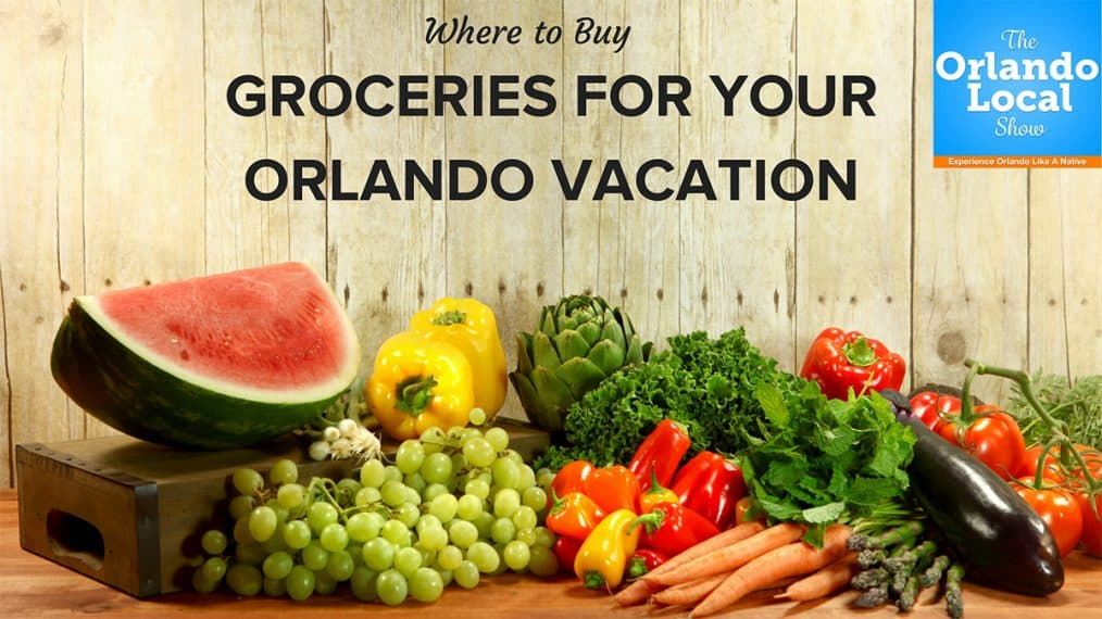 Where to Buy Groceries for Your Orlando Vacation