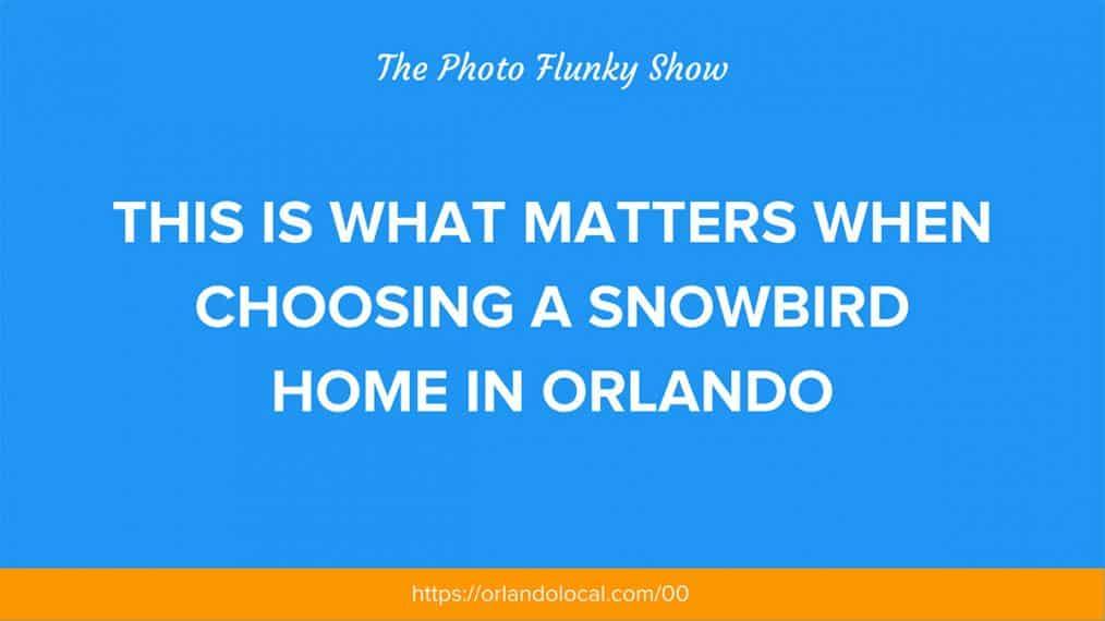 Choosing a Snowbird Home in Orlando
