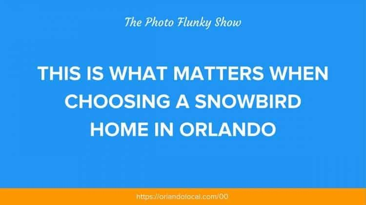 OL 050: WHAT MATTERS WHEN CHOOSING A SNOWBIRD HOME IN ORLANDO
