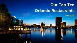 Our Top 10 Orlando Restaurants