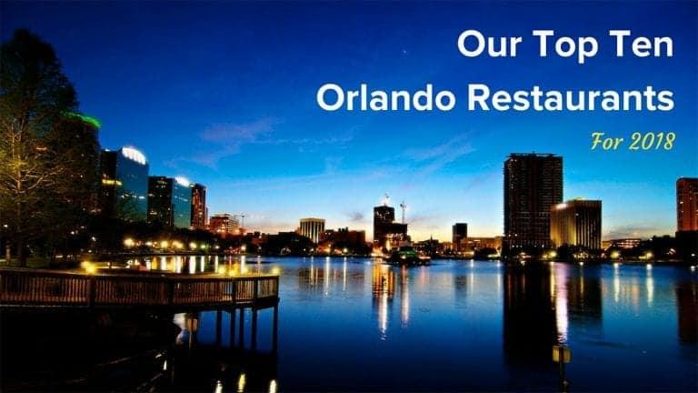Top Ten Orlando Restaurants for 2018